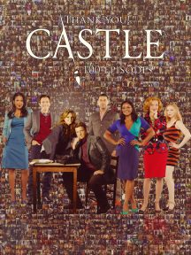 100 Episodes of Castle – Poster & Wallpaper